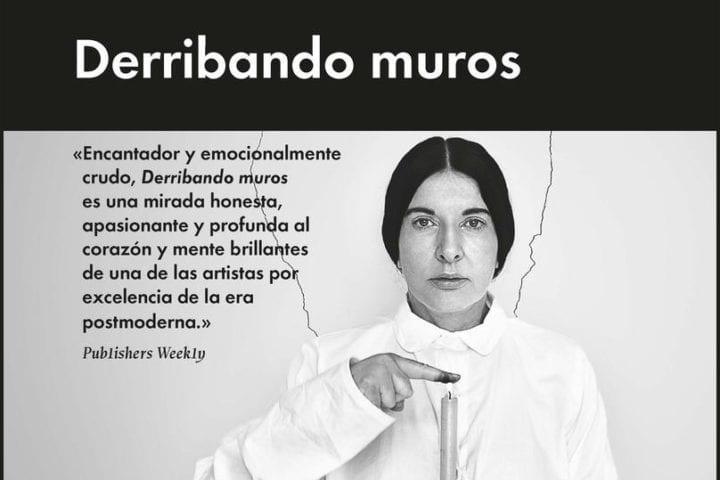 DERRIBANDO MUROS - Marina Abramović todo es personal - malú huacuja del toro Todo es personal – Malú Huacuja del Toro 9788417893880 2 720x480