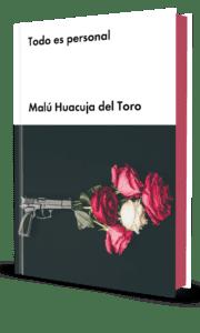 libro todo es personal todo es personal - malú huacuja del toro Malú Huacuja del Toro 3D Frontal todo es personal 180x300