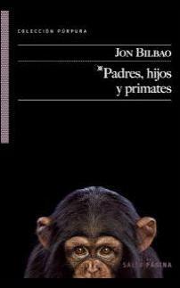 padres, hijos y primates hijos perdidos - carlos rubio Hijos perdidos – Carlos Rubio 9788415065067 2
