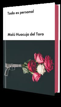 libro todo es personal todo es personal - malú huacuja del toro Todo es personal – Malú Huacuja del Toro 3D Frontal todo es personal pe7dlbkvgw0t4bh6u8orckklizoc1e24w429p1059o
