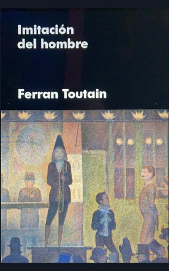 IMITACIÓN DEL HOMBRE - FERRAN TOUTAIN imitación del hombre Imitación del hombre – Ferran Toutain IMITACION DEL HOMBRE pa4bd9cezycaew4m4quj2kytd72ec79j7chl28whds